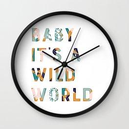 Baby It's a Wild World Wall Clock