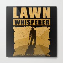 Lawn Whisperer   Hobby Gardener Gift Metal Print