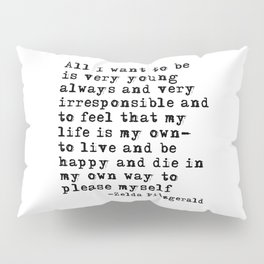 All I want to be Pillow Sham