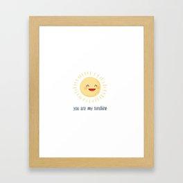 You Are My Sunshine Framed Art Print