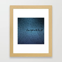 It was Night and the Rain fell Framed Art Print