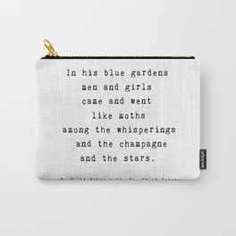 """The Great Gatsby Quote by F. Scott Fitzgerald - """"In his blue gardens..."""" Carry-All Pouch"""
