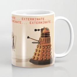 Exterminate... exterminate... exterminate... Coffee Mug