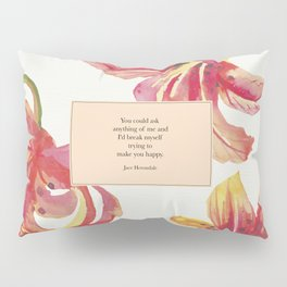 You could ask anything of me...Jace Herondale. The Mortal Instruments. Pillow Sham