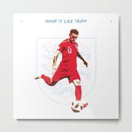 Kieran Trippier - Whip it Like Tripp Metal Print
