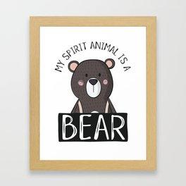 My Spirit Animal Is A Bear Framed Art Print