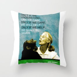 Jane Goodall Quote 1 Throw Pillow