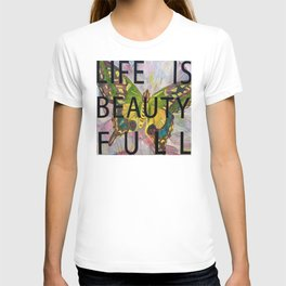 Life Is Beauty Full T-shirt