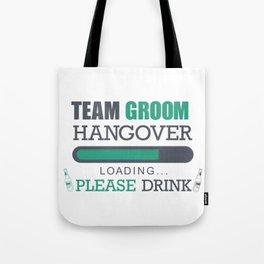Team Groom Hangover Loading Please Drink Tote Bag