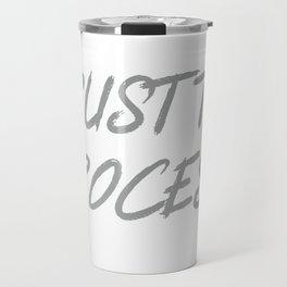 Trust The Process Workout Motivational Design Travel Mug