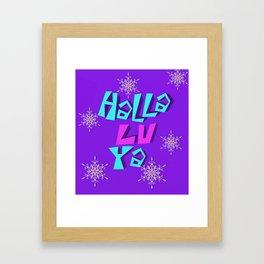 Halla lu ya Framed Art Print
