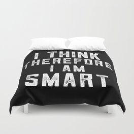 I Think Therefore I Am Smart Duvet Cover