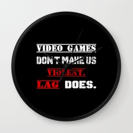 Video games don't make us  violent. Lag does. Wall Clock