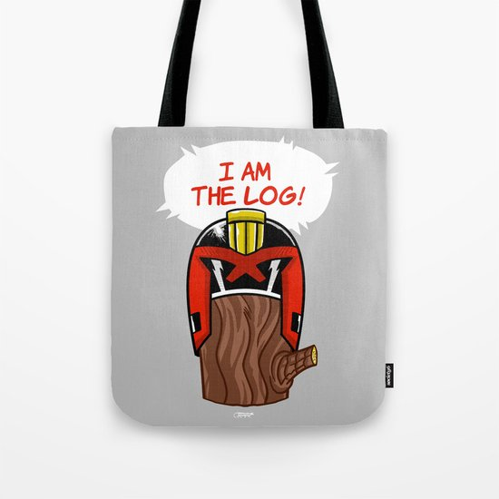 I am the LOG! Tote Bag