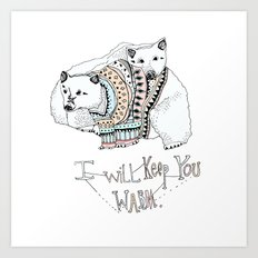 i will keep you warm Art Print