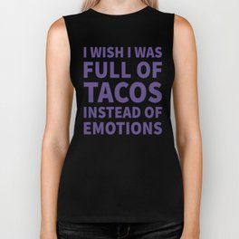 I Wish I Was Full of Tacos Instead of Emotions (Ultra Violet) Biker Tank
