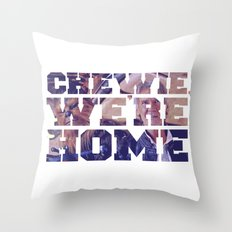 Chewie, We're Home Throw Pillow