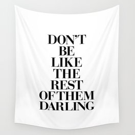 Don't Be Like the Rest of them Darling black-white typography poster black and white wall home decor Wall Tapestry