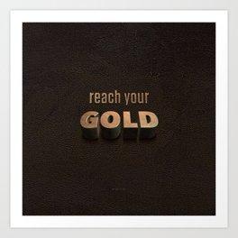 reach your GOLD Art Print