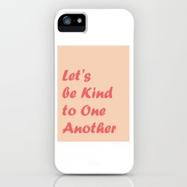 Let's be Kind iPhone Case