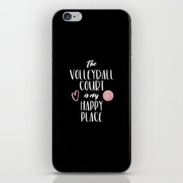 The volleyball court is my happy place iPhone Skin