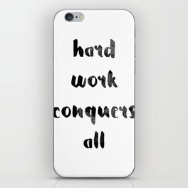 Hard work conquers all iPhone Skin