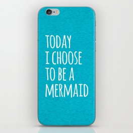 Choose To Be A Mermaid Funny Quote iPhone Skin