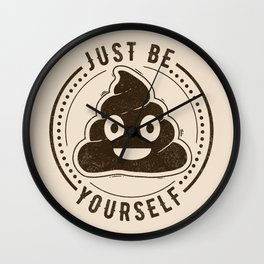 Just Be Yourself Poo Wall Clock