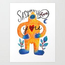 Sasquatch Loves You Art Print