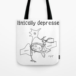 clinically depressed Tote Bag