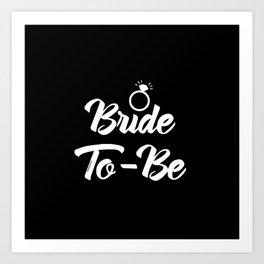 Baesic Bride-To-Be (Black & White) Art Print