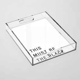 This must be the place Acrylic Tray