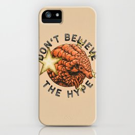 don't believe the hype 2020 (variant) iPhone Case