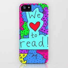 We Love to Read iPhone Case