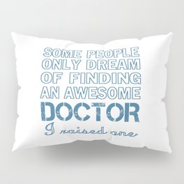 DOCTOR'S DAD Pillow Sham