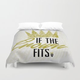 If The Crown Fits... Duvet Cover