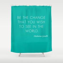 Mahatma Ghandi quote Shower Curtain