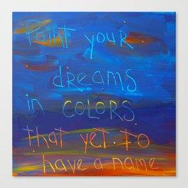 paint your dreams Canvas Print