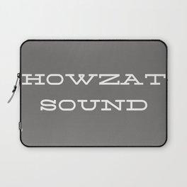 Howzat Sound Real Tinder Tender Line  Laptop Sleeve
