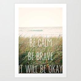 It Will Be Okay Art Print