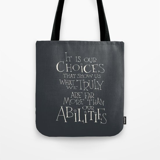 """Harry Potter - Albus Dumbledore quote """"It is our choices"""" Tote Bag"""
