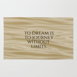 Inspirational To Dream is to Journey ... Rug