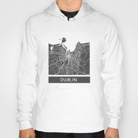 dublin Hoodies featuring Dublin Map by Map Map Maps