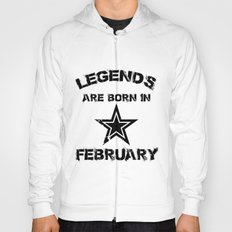 Legends Are Born In February Hoody