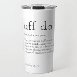 Uff Da Definition Travel Mug