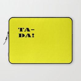 Ta-Da! Laptop Sleeve