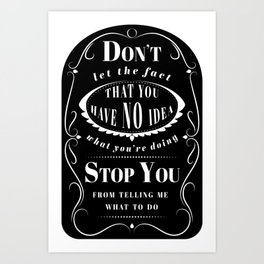 Don't Let the Fact... Art Print