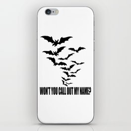 Won't you call out my name? iPhone Skin