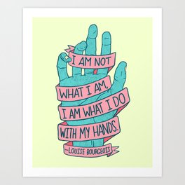 What I Am Art Print