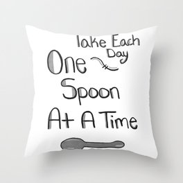 One Spoon At A Time Throw Pillow
